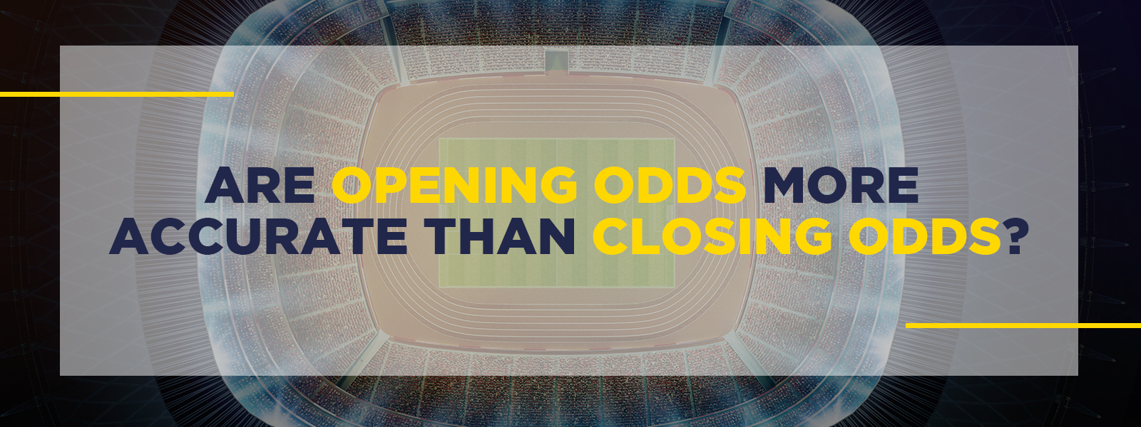 Are Opening Odds More Accurate Than Closing Odds?