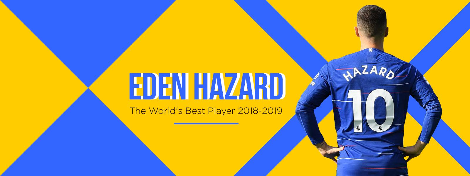 Eden Hazard: The World Best Player 2018-2019