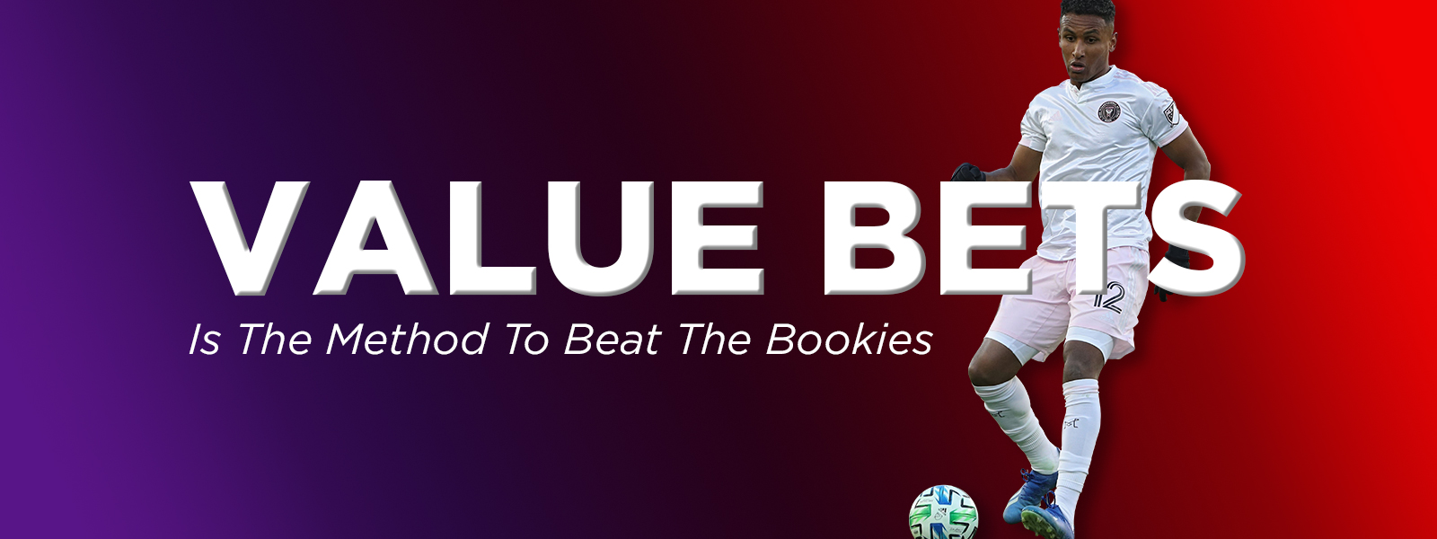 Value Bets Is The Best Method To Beat The Bookies