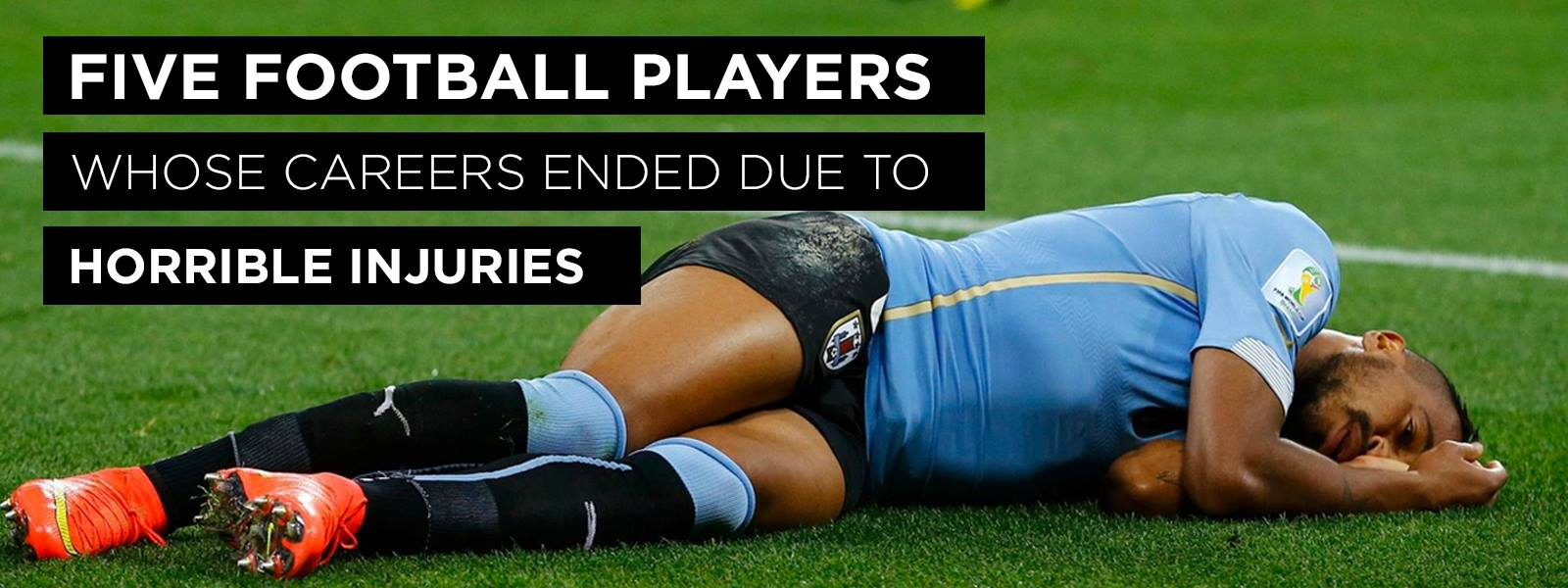 5 Footballers Whose Careers Ended Due To Horrible Injuries