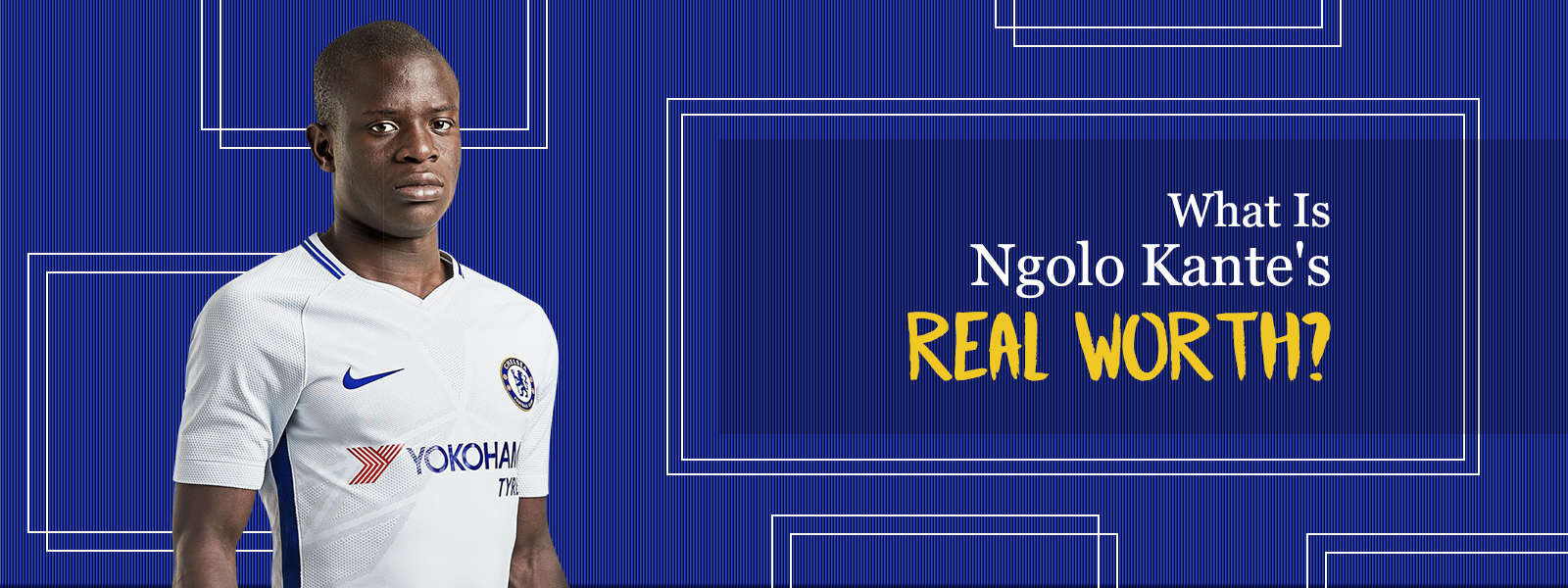 What Is Ngolo Kante Real Worth?
