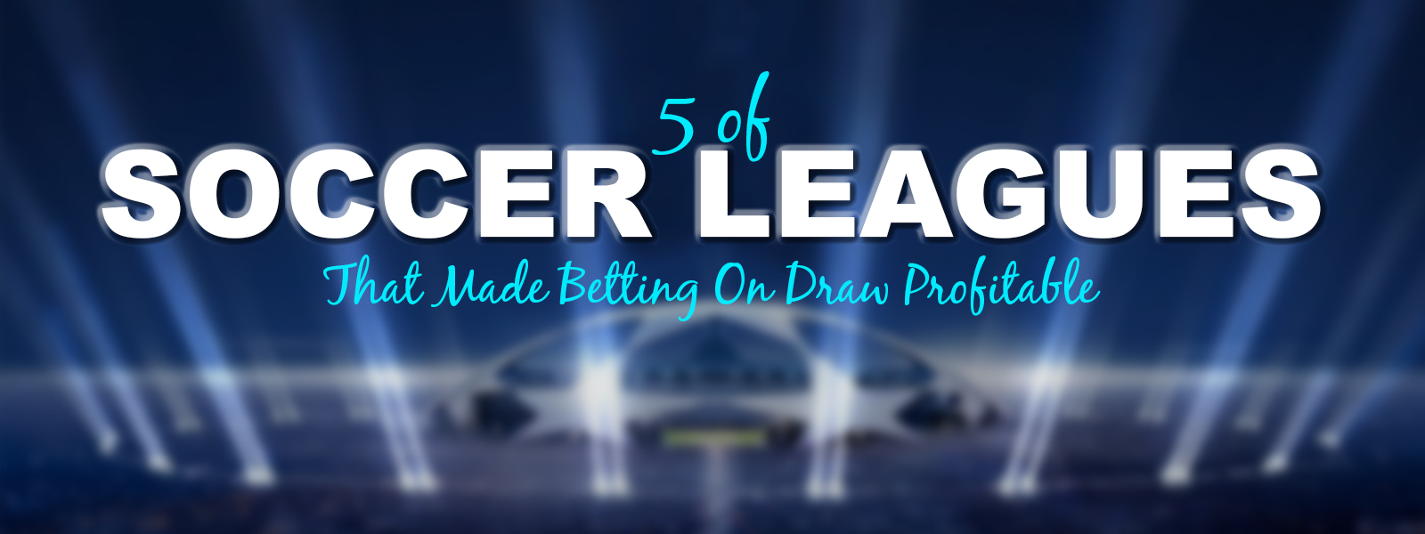 5 Soccer Leagues That Made Betting On Draw Profitable