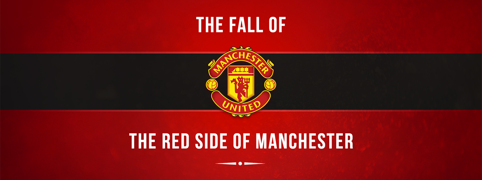 The Fall Of The Red Side Of Manchester United