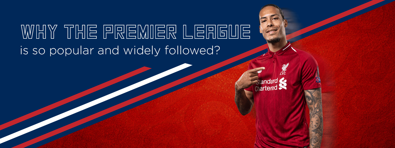 Why The Premier League Is So Popular And Widely Followed?