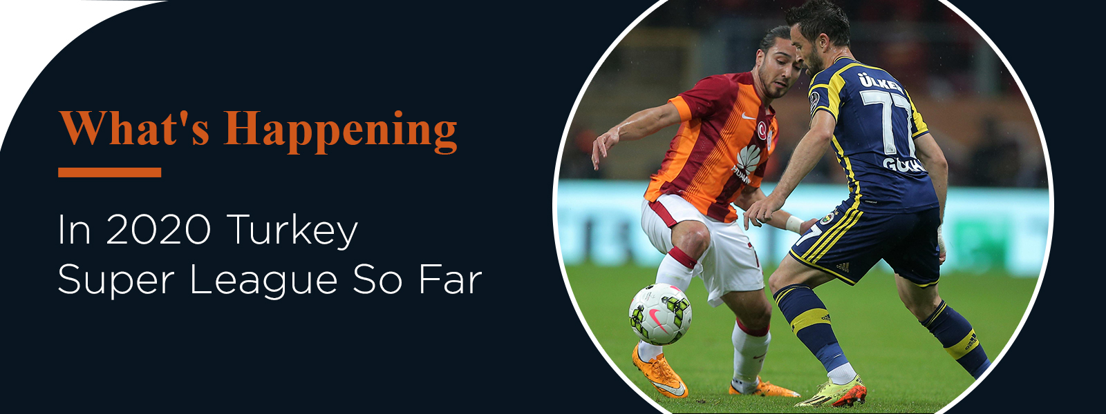 What's Happening In 2020 Turkey Super League So Far